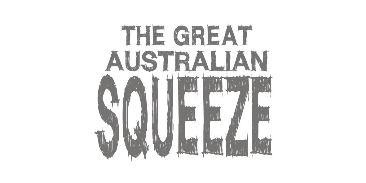 The Great Australian Squeeze